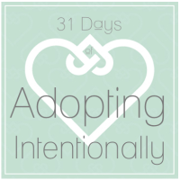 31 Days of Adopting Intentionally