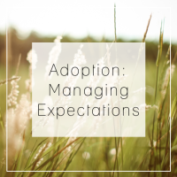Adoption - Managing Expectations