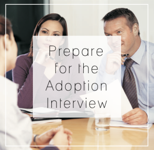 Preparing for Adoption - The Interview
