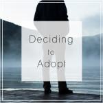 Deciding to Adopt