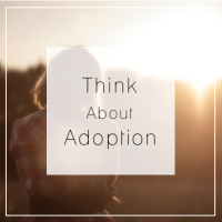 Choose to Think About Adoption